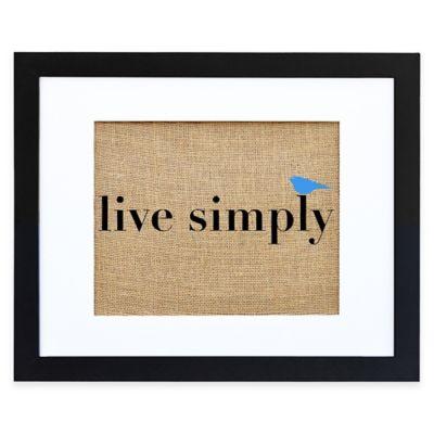 """Live Simply"" Burlap Wall Art in Modern Black Frame"