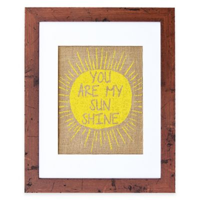 """""""You Are My Sunshine"""" Burlap Wall Art in Rustic Walnut Frame"""