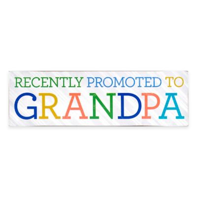 Sunnyside Up® Recently Promoted To Grandpa Plaque