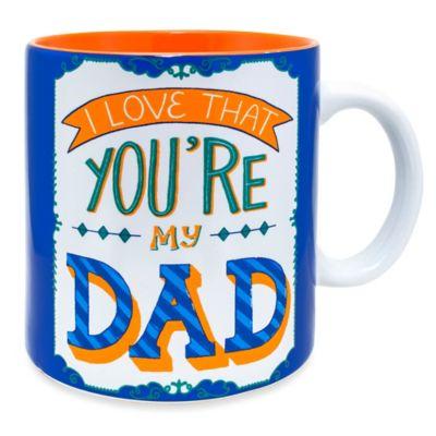 "Wanderlust ""I Love That You're My Dad"" Mug"