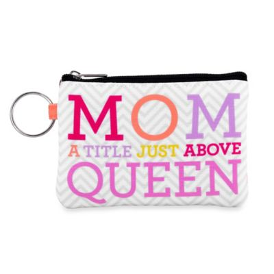 "Sunnyside Up® ""Mom A Title Just Above Queen"" Zip ID Pouch"