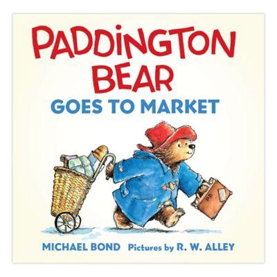 Paddington Bear Goes to Market by Michael Bond