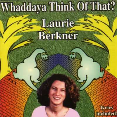 Whaddaya Think of That? Music CD by Laurie Berkner