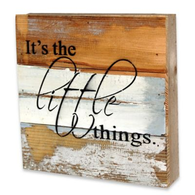 """It's the Little Things"" Reclaimed Wood Inspirational Wall Art"