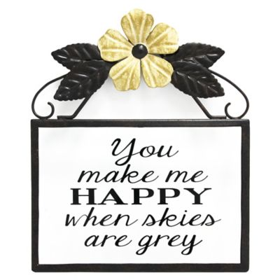 "Goyete ""You make me HAPPY when skies are grey"" Metal Wall Plaque"