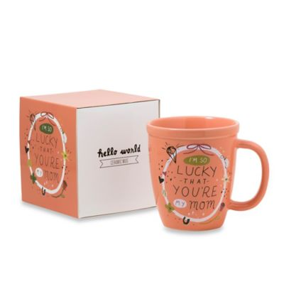 "About Face Designs ""I'm So Lucky You're My Mom"" Mug"