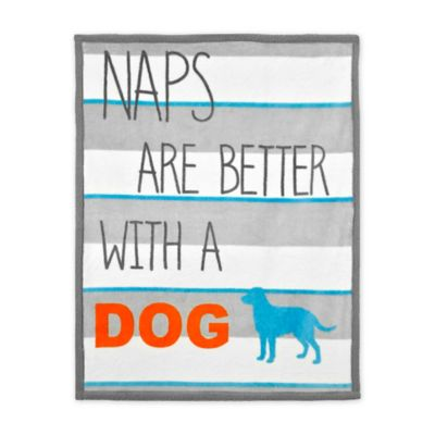 "Territory® Modern ""Naps Are Better With A Dog"" Fleece Blanket in Grey"