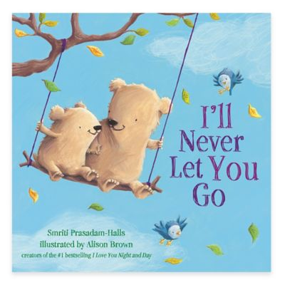 """I'll Never Let You Go"" Board Book"