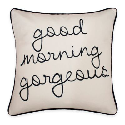 """Thro """"Good Morning Gorgeous"""" Embroidered Square Pillow in Navy"""
