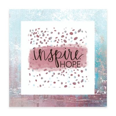 """Inspire Hope"" 16-Inch x 16-Inch Canvas Wall Art"