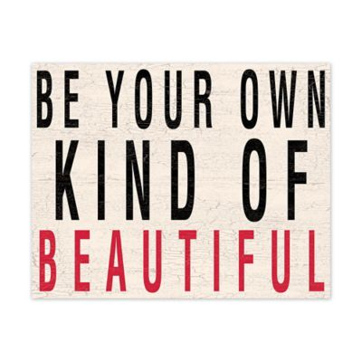 "Pied Piper Creative Collection ""Be Your Own Kind of Beautiful"" Canvas Wall Art"
