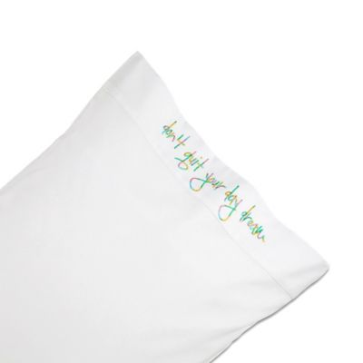Chatter Box Don't Quit Your Day Dream Standard Pillowcase in Aqua