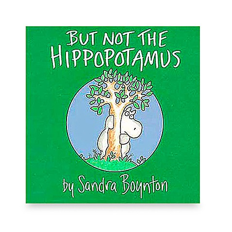 But Not the Hippopotamus by Sandra Boynton