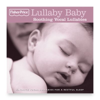 Fisher Price® Soothing Vocal Lullabies CD by Mother's Love