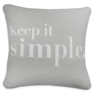 """Park B. Smith® Vintage House """"Keep it Simple"""" Square Throw Pillow in Grey"""