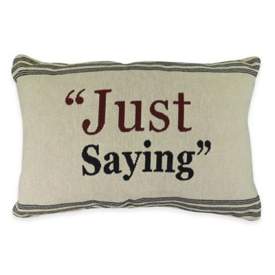 """Park B. Smith® The Vintage House """"Just Saying"""" Oblong Throw Pillow in Natural"""