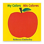 My Colors/Mis Colores English/Spanish Bilingual Board Book by Rebecca Emberly
