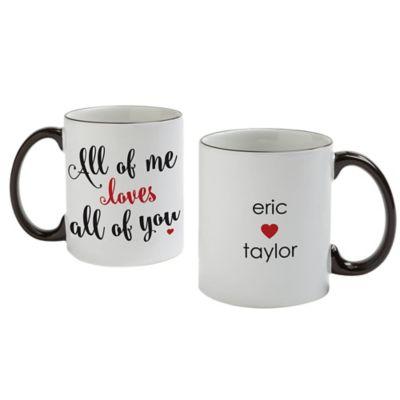 """All of Me Loves All of You"" Mug"