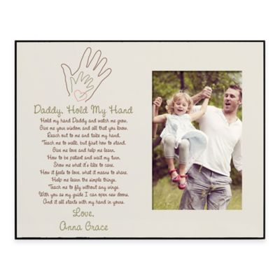 """""""Daddy, Hold My Hand"""" 4-Inch x 6-Inch Picture Frame"""