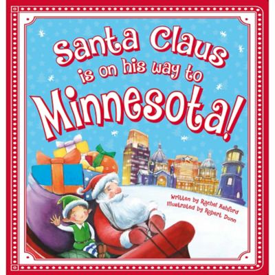 """Santa Claus Is On His Way to Minnesota!"" by Rachel Ashford"