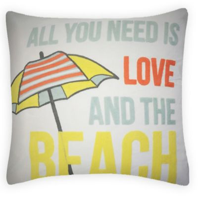 """All You Need is Love and the Beach"" Square Throw Pillow"
