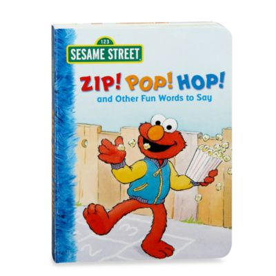 Sesame Street® Zip! Pop! Hop! and Other Fun Words to Say Board Book