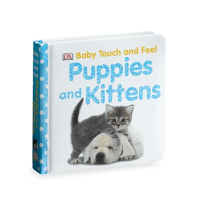 Books > Baby Touch and Feel Puppies and Kittens Board Book