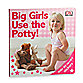 Big Girls Use the Potty! Board Book
