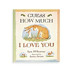 Guess How Much I Love You Hardcover
