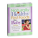 Naturally Healthy First Foods for Baby Book