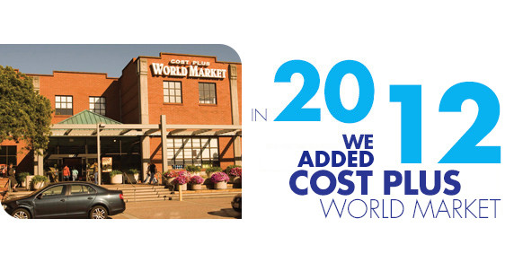 In 2012, we added Cost Plus World Market