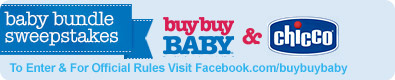 Chicco To Enter & For Official Rules Visit Facebook.com/buybuybaby