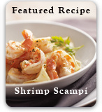 Featured Recipe Shrimp Scampi
