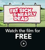 Breville: Fat Sick & Nearly Dead, Watch the Film for Free