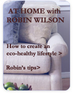 At Home with Robin Wilson: How to Create an Eco-Healthy Lifestyle Tips