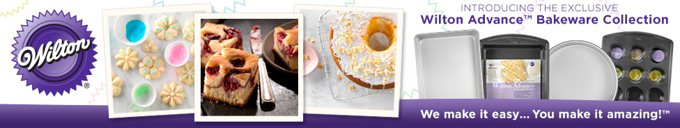 Wilton We Make It Easy... You Make It Amazing. Introducing the Exclusive Wilton Advance Bakeware Collection.