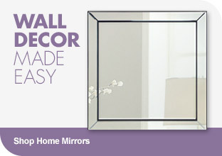 Wall Decor Made Easy - Shop Home Mirrors