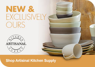 New & Exclusively Ours - Shop Artisinal Kitchen Supply