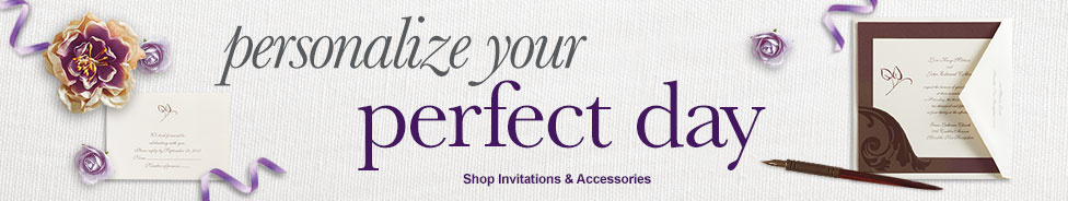 Personalize Your Perfect Day Shop Personalized Invitations & Accessories