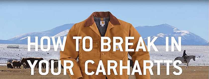 how to break in your carhartts