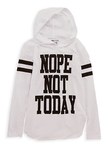 Girls 7-16 Nope Not Today Graphic Hooded Top,WHITE,large
