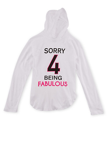 Girls 7-16 Graphic Hoodie with Sorry 4 Being Fabulous Print,WHITE,large