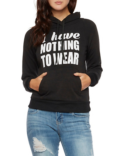 Hoodie with I Have Nothing to Wear Graphic,BLACK,large