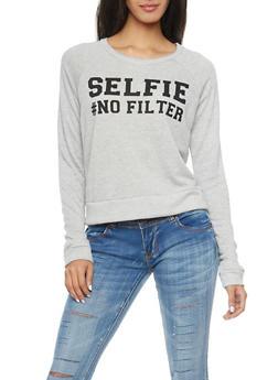 Sweatshirt with Selfie No Filter Print - 1402061350943