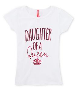 Girls 4-6x Daughter of a Queen Graphic T Shirt - 1634066590149