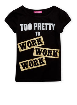 Girls 4-6x Tee with Too Pretty to Work Work Work Graphic - 1634072170047