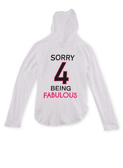 Girls 7-16 Graphic Hoodie with Sorry 4 Being Fabulous Print - 1635033877031