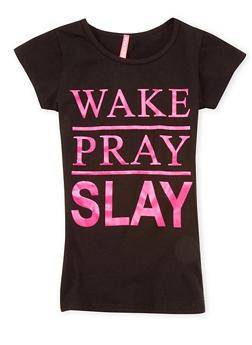 Girls 7-16 Wake Pray Slay Graphic Top - 1635066590235