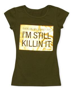 Girls 7-16 Killin It Foil Graphic T Shirt - 1635066590236