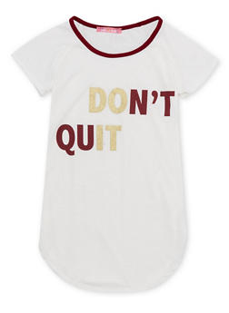 Girls 7-16 Tee with Dont Quit Graphic - 1635072170391